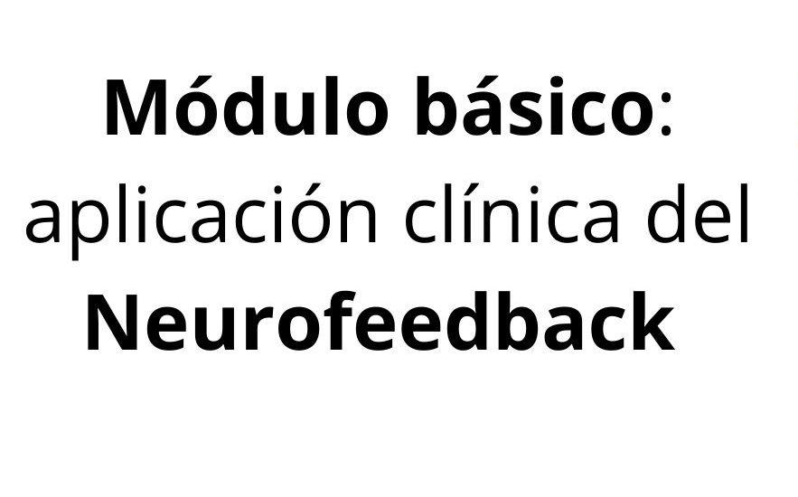 Próximamente online. Módulo básico: aplicación clínica del neurofeedback